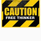 CAUTION Free Thinker - Second Generation Worn B by GodsAutopsy
