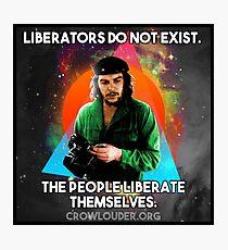 Che - Liberators Do Not Exist Photographic Print