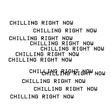 CHILLING RIGHT NOW by 72-CULTURE