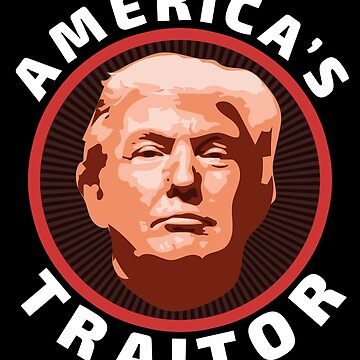 Trump is a traitor t shirt   America's traitor tshirt by jcaladolopes