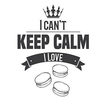 I Cant Keep Calm I Love by stuch75