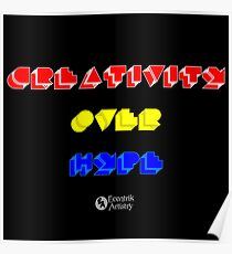 Creativity Over Hype (80s Version) Poster
