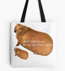 Don't talk to me or my son ever again - geek Tote Bag