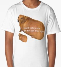 Don't talk to me or my son ever again - geek Long T-Shirt