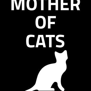 Mother Of Cats - Cat Lovers by fromherotozero