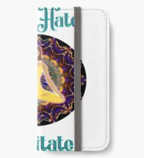 Don't Hate Meditate  iPhone Wallet/Case/Skin
