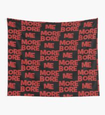 Bore me More Wall Tapestry