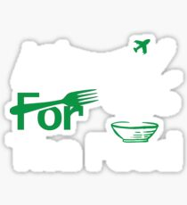 I travel for the food Shirt foodie world traveller Sticker