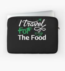 I travel for the food Shirt foodie world traveller Laptop Sleeve