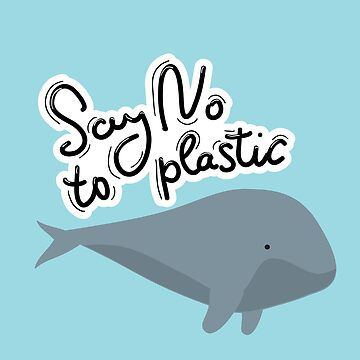 Say no to plastic. Whale, sea, ocean.  Pollution problem concept Eco, ecology banner poster. by EkaterinaP
