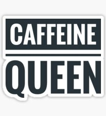 Caffeine queen Sticker