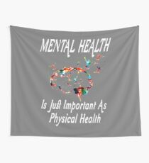 Funny Mental Health Is Just Important As Physical Health T-Shirt Tapestry
