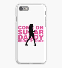 COME ON SUGAR DADDY, BRING IT HOME (HEDWIG AND THE ANGRY INCH) iPhone Case/Skin