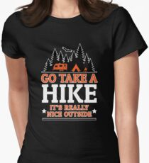 Go Take A Hike It's Really Nice Outside Women's Fitted T-Shirt