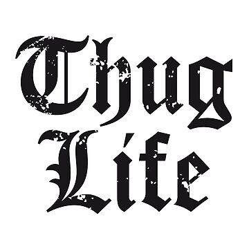 Thug Life by sweetlord