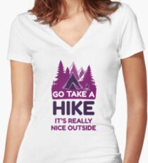 Go Take A Hike It's Really Nice Outside Women's Fitted V-Neck T-Shirt