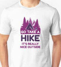 Go Take A Hike It's Really Nice Outside Unisex T-Shirt