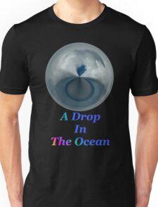 A Drop In The Ocean - T-shirt Design Unisex T-Shirt