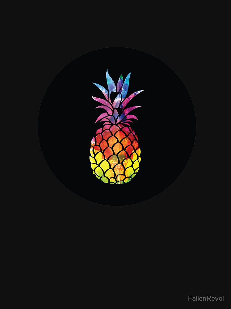 Be A Pineapple: Stand Tall, Wear A Crown, And Be Sweet On The Inside by FallenRevol