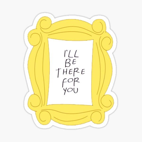 Je serai là pour toi Sticker