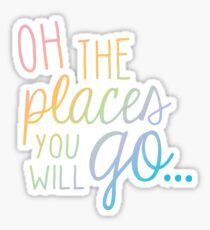 Oh the places you will go... rainbow Sticker