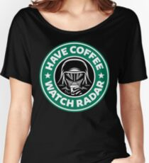 Have Coffee, Watch Radar Women's Relaxed Fit T-Shirt