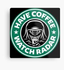 Have Coffee, Watch Radar Metal Print