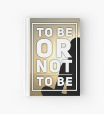 To Be, Or Not To Be Hardcover Journal