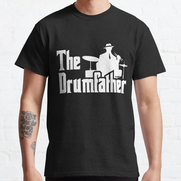 The Drumfather Funny Gift For Drum Lovers Classic T-Shirt