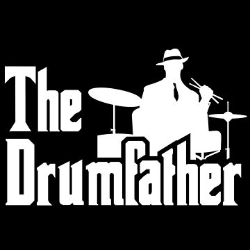 The Drumfather Funny Gift For Drum Lovers by suvil
