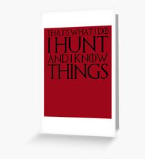 That's What I Do I Hunt And I Know Things Greeting Card