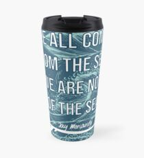 We All Are From The Sea - Surf Travel Mug