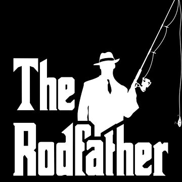 The Rodfather. Funny Fishing Tshirt for Fisherman by suvil
