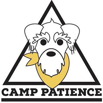 Camp Patience - because camp is a virtue and Patience is a dog by forevermelody