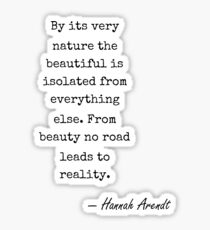 Hannah Arendt famous quote about nature Sticker