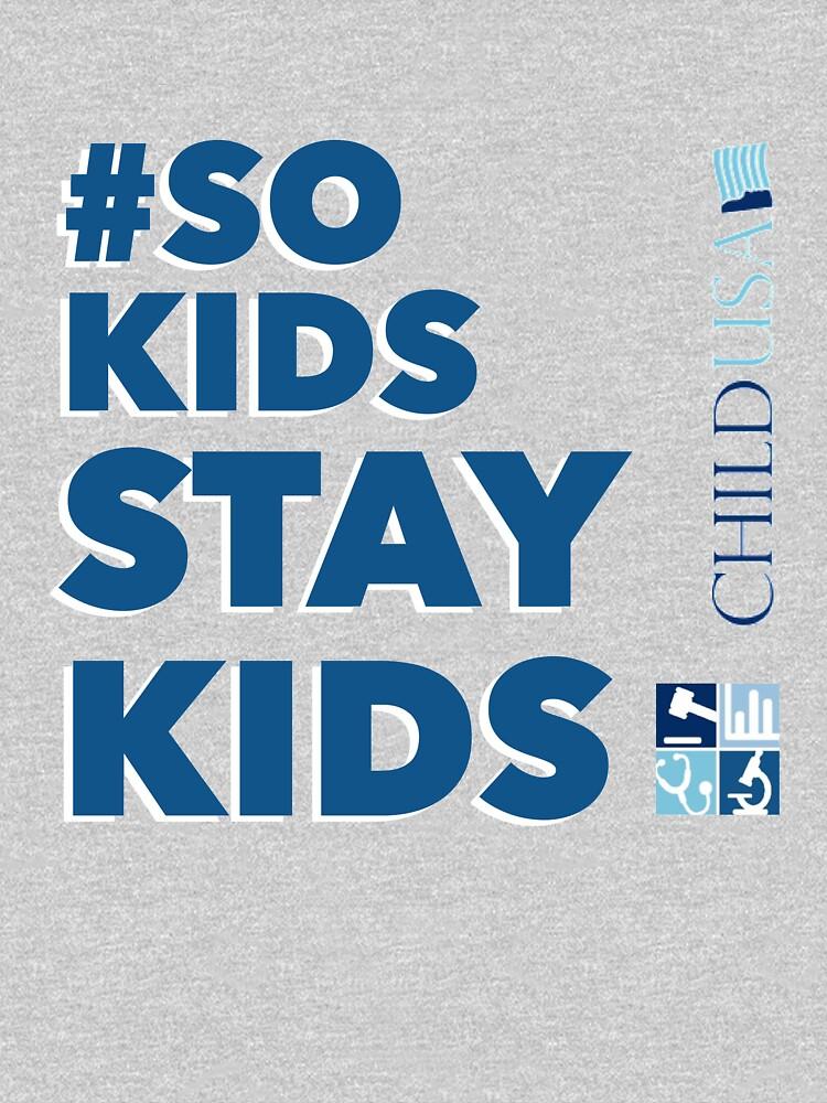 #SoKidsStayKids by CHILDUSA