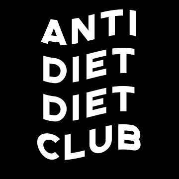 Anti Diet Diet Club by mousenpepper