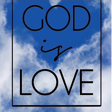 Gift for Christians - God is Love by Snug-Studios