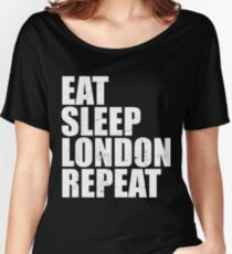 Eat Sleep London Repeat Vacation Holiday Trip Travel T-Shirt Women's Relaxed Fit T-Shirt