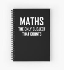 Maths, The Only Subject That Counts- Funny Maths Joke Spiral Notebook