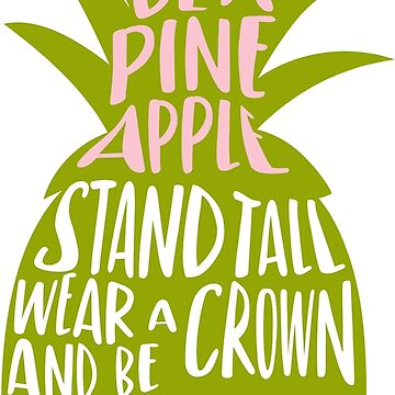 Be A Pineapple by wearitout