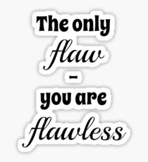 The Only Flaw Sticker