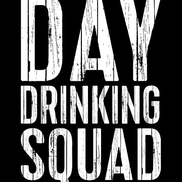 Day Drinking Squad by deepstone