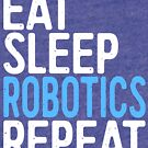 Eat Sleep Robotics wiederholen von deepstone