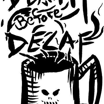 DEATH Before Decaf by bdesantisart