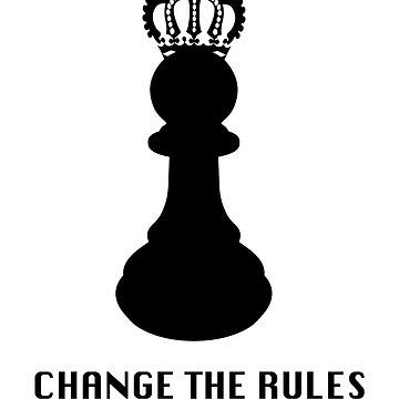 CHANGE THE RULES by AVenkmanDesign