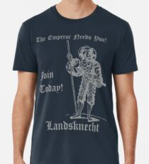The Emperor Needs YOU! Join the Landsknects today! (Solid grey design) Men's Premium T-Shirt