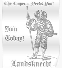The Emperor Needs YOU! Join the Landsknects today! (Solid grey design) Poster