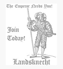The Emperor Needs YOU! Join the Landsknects today! (Solid grey design) Photographic Print