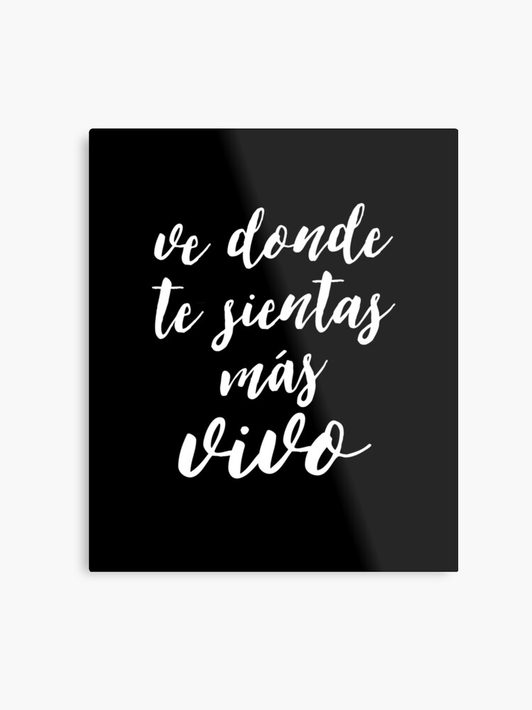 Travel Quotes in Spanish, Inspirational Life Quote   Metal Print